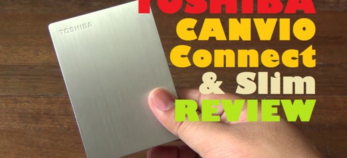 Toshiba Canvio Connect & Slim Review–USB 3.0 Hard Drives With Cloud Apps For PHP 3k