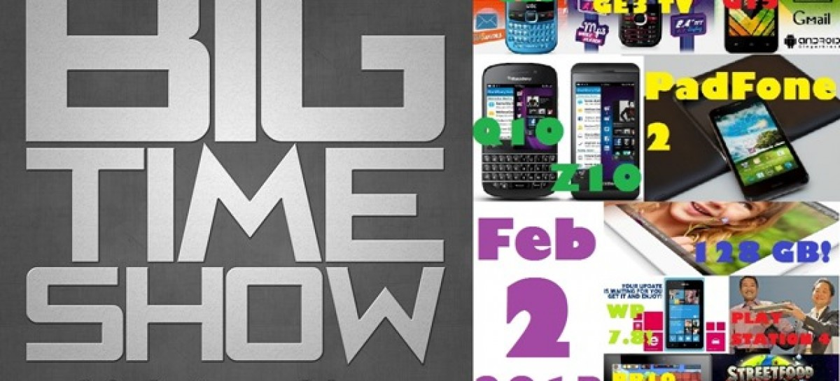 BTS 2/2/2013–New DTC Phones, BlackBerry Z10/Q10, Asus Padfone 2! (Catch Up Episode)