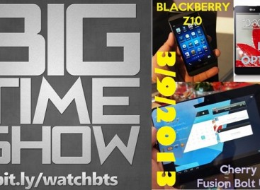 BTS 3/9/2013 – BlackBerry Z10, Fusion Bolt Update, & LG Optimus G (Catch Up Episode)