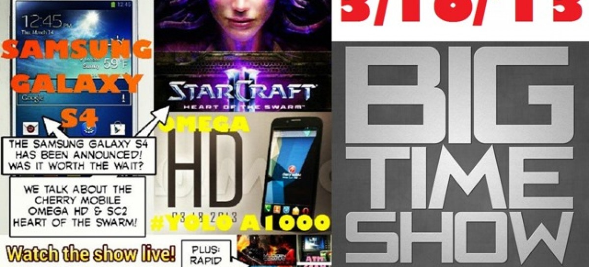 BTS 3/16/2013 – StarCraft 2: HoTS, Samsung Galaxy S4, & CM Omega HD (Catch Up Ep)