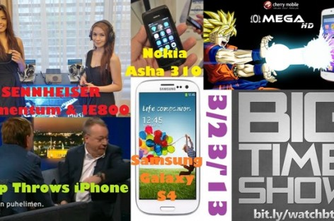 BTS 3/23/2013 – CM Omega HD & Flame 2.0, S4 Versions, Nokia Asha 310 (Catch Up Ep)