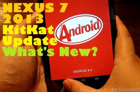 Official Android 4.4 KitKat Update For Nexus 7 2013 Is Now Out! What Has Changed?