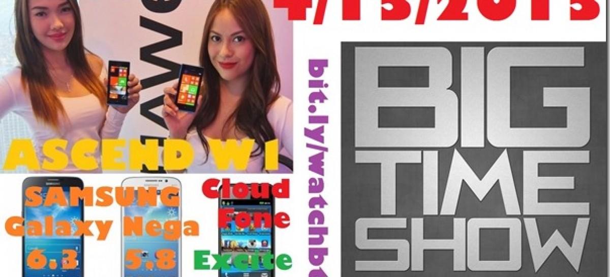 BTS 4/13/2013–CloudFone 400d, Samsung Galaxy Mega, Huawei W1 (Catch Up Ep)
