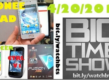 BTS 4/20/2013–Gionee GPAD G1, CTRL V1, Pioneer P1, CM Fusion Fire (Catch Up Ep)
