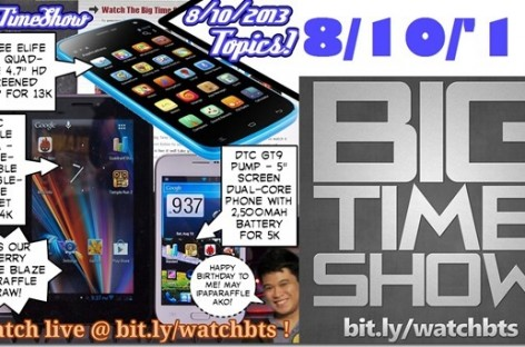 BTS 8/10/2013–Gionee Elife E3, Arc Mobile 705M, DTC GT9 Pump (Catch Up Ep)