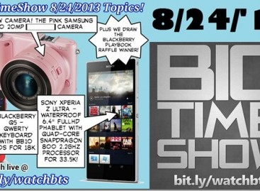BTS 8/24/2013–Blackberry Q5, Sony Xperia Z Ultra, Samsung NX2000 (Catch Up Ep)