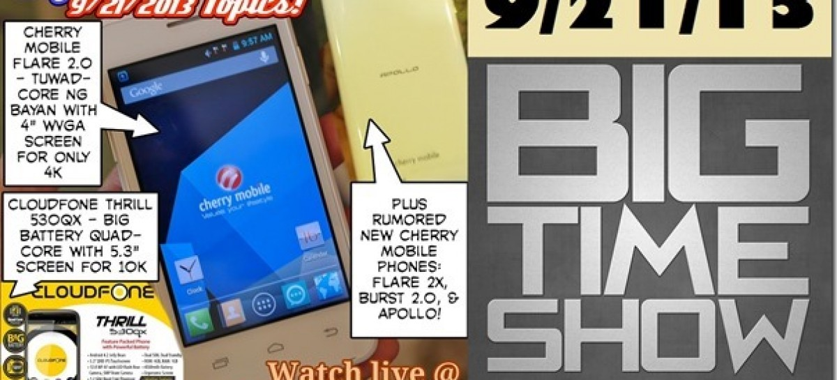 BTS 9/21/2013–CM Flare 2.0, CloudFone Thrill 530QX, New Cherry Droids (Catch Up Ep)