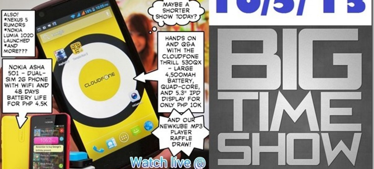 BTS 10/5/2013–Cloudfone Thrill 530qx, Nokia Asha 501, newKube MP3 Draw (Catch Up Ep)