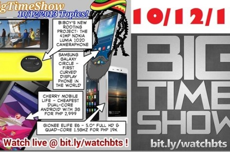 BTS 10/12/2013–Lumia 1020, CM Life, Gionee Elife E6, Samsung Round (Catch Up Ep)