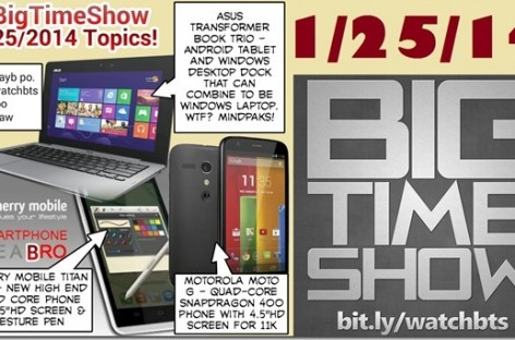 BTS 1/25/2014–Cherry Mobile Titan Pro, Moto G, Asus Transformer Book Trio, & Stuffs