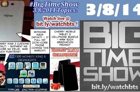 BTS 3/8/2014 – MyPhone Agua Infinity, THL Customs Scandal, CM Tablet/Phone Bundle