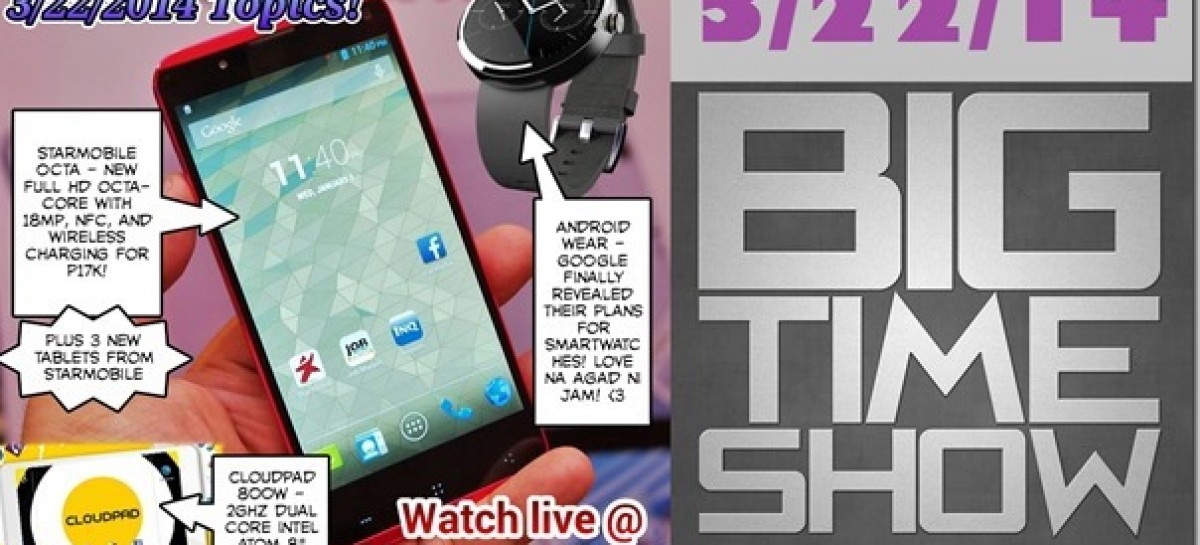 BTS 3/22/2014 – Starmobile Octa + New Tablets, Cloudpad 800W, & Android Wear!