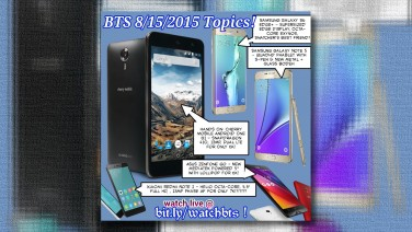 BTS 8/15/2015 – Cherry Mobile Android One G1, Asus ZenFone Go, Samsung Galaxy Note 5 & S6 Edge+, Xiaomi Redmi Note 2, & More!