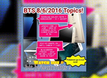 BTS Podcast 8/06/2016 – Samsung Galaxy Note 7, Lenovo Vibe K5 Series, Pokemon Go PH, Vivo V3, & More!