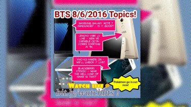 BTS Podcast 8/06/2016 – Samsung Galaxy Note 7, Lenovo Vibe K5 Series, Pokemon Go PH, Vivo V3, & More!