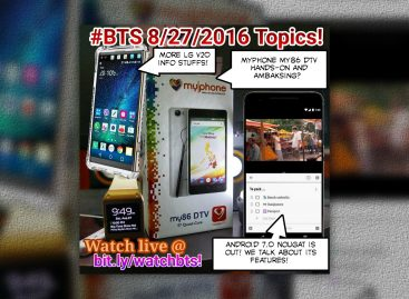 BTS Podcast 8/27/2016 – MyPhone My86 DTV, LG V20 leaks, Android Nougat Is Out, PS4 Slim Rumors, & More!