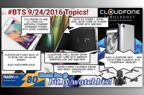 BTS Podcast 9/24/2016 – Cloudfone Thrill Boost & Next, HTC Desire 10, Moto E3 Power, Model 02 Flamethrower!