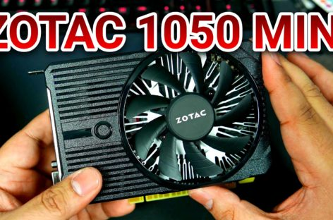 Zotac GTX 1050 Mini Unboxing & Quick Benchmarks – PHP 6,500 / US$ 130 (4K)