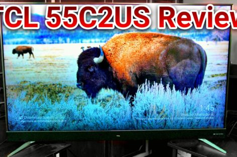 TCL 55C2US / U55C7006 55″ 4K HDR TV Review