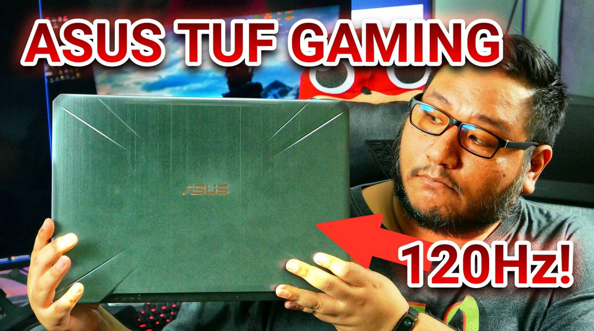 Asus TUF FX504 Unboxing & First Impressions – Best Budget 120Hz Display? (PHP 54,995 / US$1,000)