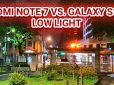 Redmi Note 7 Night Mode vs. Samsung Galaxy S10+ Auto Mode Low Light Comparison