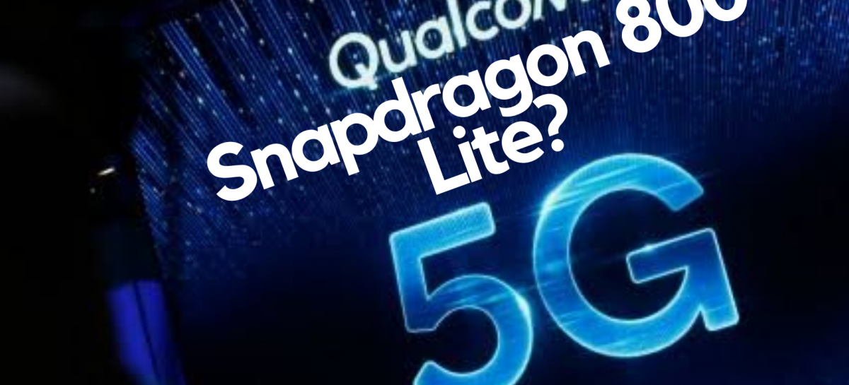 Snapdragon 800 Lite Series, Rumored To Bridge The Gap Even Further.